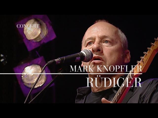 Mark Knopfler - Rüdiger (Live In Berlin 2007) OFFICIAL