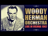 Woody Herman Orchestra - Live in Vienna 1967