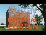 Material Acero Corten V-Ray