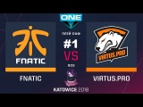 VP vs Fnatic RU #1 (bo3) ESL One Katowice 2018 Major PlayOFF 24.02.2018