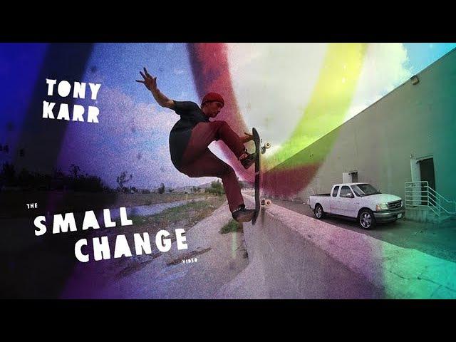 Tony Karr, Small Change Part | TransWorld SKATEboarding