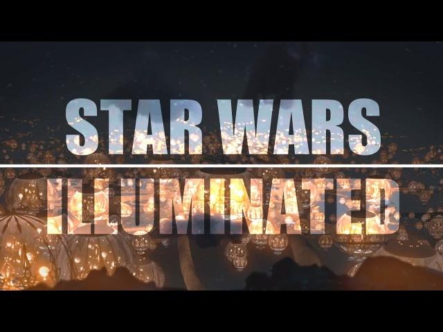 Star Wars || Illuminated