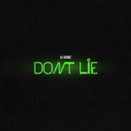 Альбом Aj Hernz Don't Lie