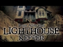 Смотритель маяка Edgar Allan Poe's Lighthouse Keeper, 2016