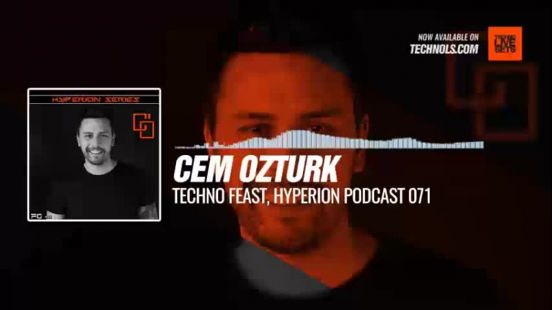 Techno Music with @CemOzturkFan - Techno Feast, HYPERION Podcast 071