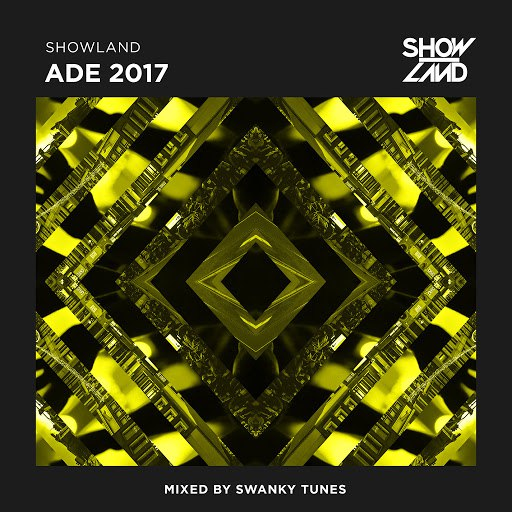 Swanky Tunes альбом Showland ADE 2017 (Mixed by Swanky Tunes)