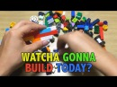 WATCHA GONNA BUILD TODAY?