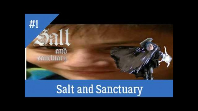 Прохождение Salt And Sanctuary Часть 1 (Все ненавидят Крабика)