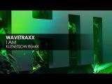Wavetraxx - I Am (Keznetsow Remix)