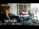 Don't Worry, He Won't Get Far On Foot - Teaser Trailer [HD] | Amazon Studios