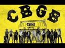 Клуб CBGB I Фильм о культовом нью йоркском музыкальном клубе CBGB