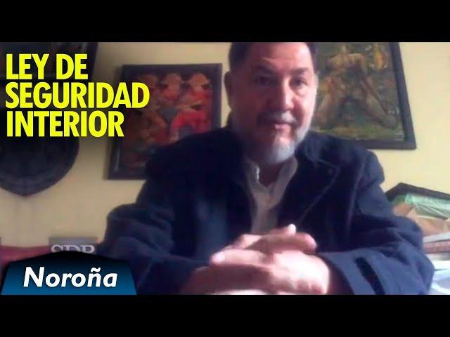 Declaración de Guerra vs el Pueblo de México - Ley de Seguridad Interior - Noroña [Videocolumna]