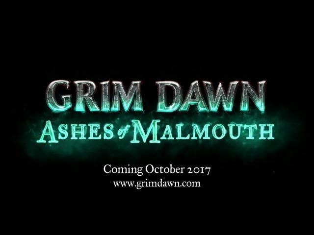 Grim Dawn: Ashes of Malmouth - Трейлер