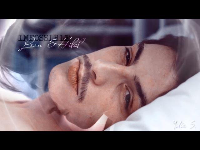 Leon Hilal (Vatanim Sensin) Impossible