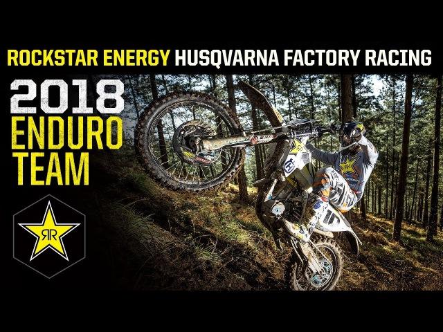 2018 Enduro Team   Rockstar Energy Husqvarna Factory Racing