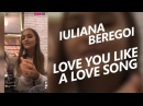Iuliana Beregoi Love You Like A Love Song LIVE pe Insta