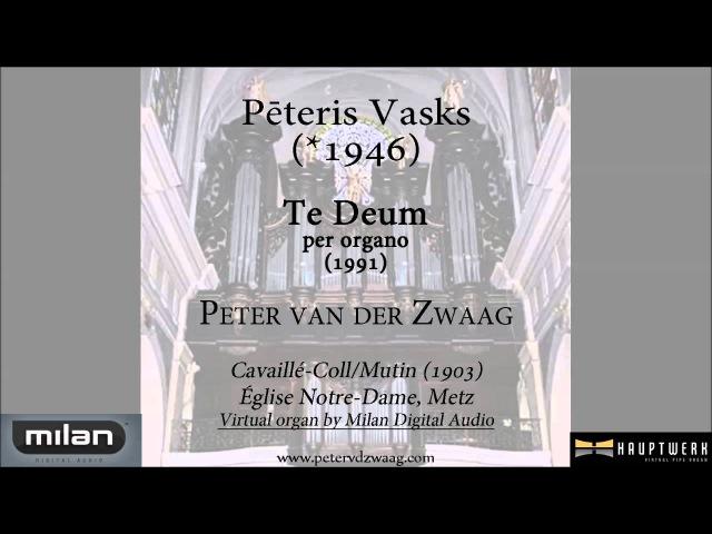Pēteris Vasks - Te Deum per organo