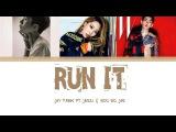 Jay Park - RUN IT(Feat. Woo Won Jae &amp Jessi) (Prod. by GRAY) Lyrics HanRom Eng