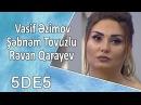 5də5 - Vasif Əzimov, Şəbnəm Tovuzlu, Rəvan Qarayev 21.09.2017