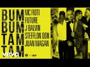 Mc Fioti Future J Balvin Stefflon Don Juan Magan Bum Bum Tam Tam