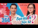Chàng thợ tóc CĂNG THẲNG 'cưa' cô gái Thanh Hóa 26 năm chưa yêu ai Hiển Dinh - Kim Hoài BMHH 364