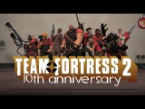 Unofficial Team Fortress 2 10th Anniversary Trailer