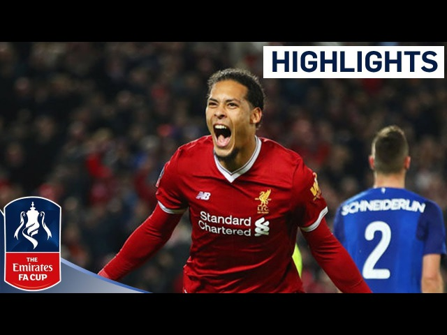 Liverpool 2 - 1 Everton Official Highlights | Emirates FA Cup 201718