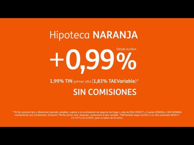 Hipoteca LIMÓN – Precio – Spot Hipoteca NARANJA – ING DIRECT - Euribor 06/17