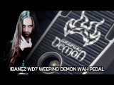 IBANEZ WD7 Weeping Demon Wah Pedal -Test By SERGA