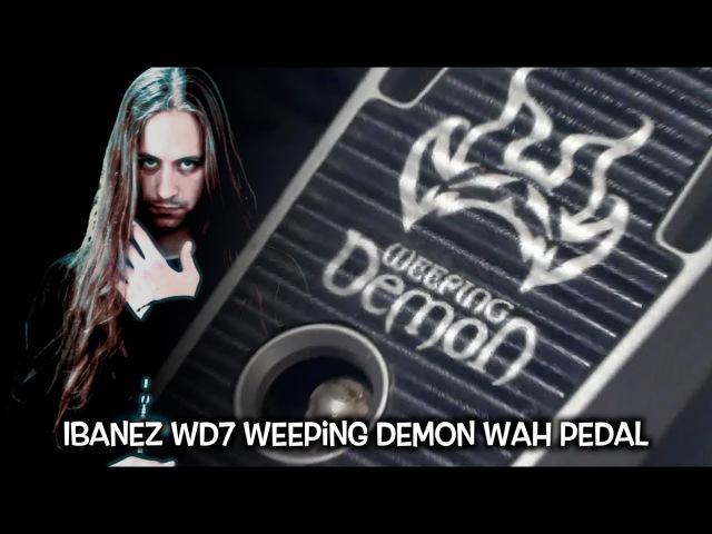 IBANEZ WD7 Weeping Demon Wah Pedal -Test By SERGA
