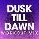 Power Music Workout - Dusk Till Dawn