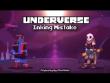 Underverse OST - Inking Mistake [Ink vs Error Battle Theme]