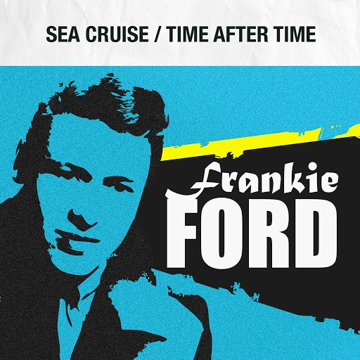 Frankie Ford альбом Sea Cruise / Time After Time