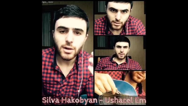 Silva Hakobyan - Ushacel em ( Cover By Agas ) ✌️✌️🎶📲 .