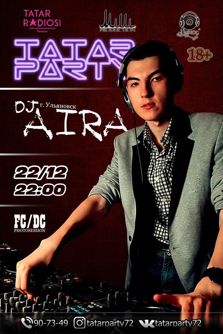 Афиша Тюмень TATAR PARTY - DJ AIRA