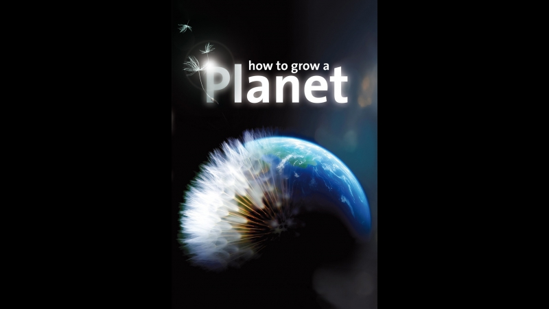 BBC: Как вырастить планету. Серия 1. (How to Grow a Planet. Ep01)