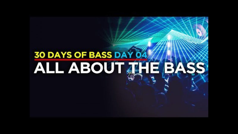 All About The Bass | 30 D.O.B Day 04