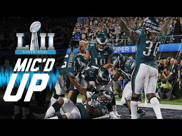 Eagles vs. Patriots Micd Up You Want Philly Philly | Super Bowl LII | NFL Sound FX