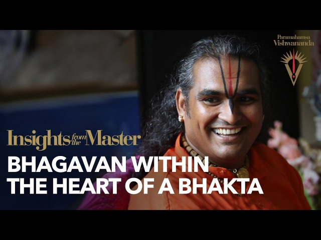 Bhagavan within the Heart of a Bhakta | Insights from the Master
