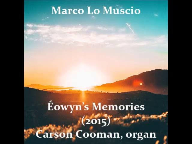 Marco Lo Muscio — Éowyn's Memories (2015) for organ