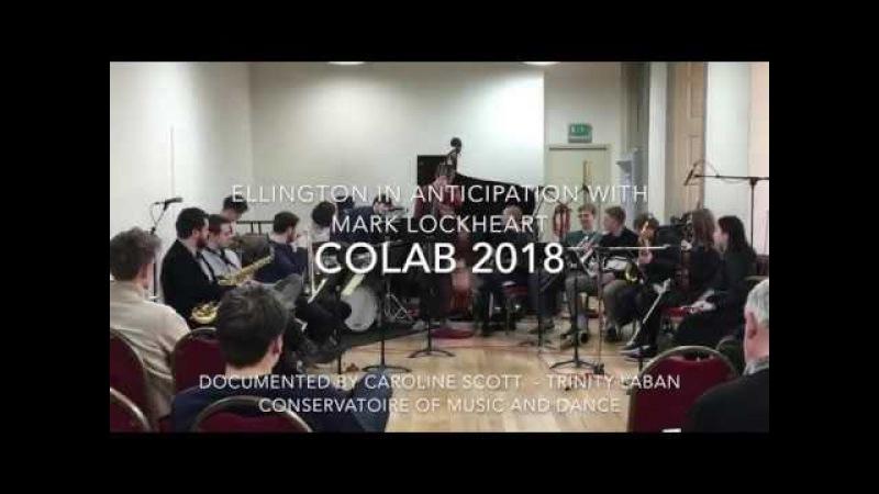 Trinity Laban CoLab 2018 - Ellington in Anticipation with Mark Lockheart