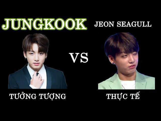 [BTS - JUNGKOOK] KHÔNG THỂ TIN NỔI JUNGKOOK VS JEON SEAGULL LÀ 1 =]] (TƯỞNG TƯỢNG VS THỰC TẾ)