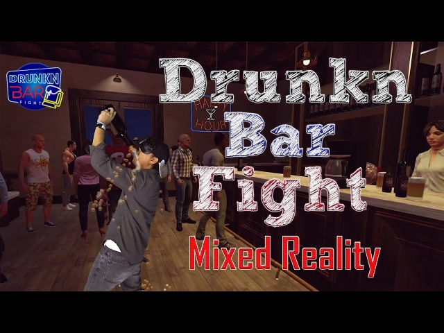 Drunkn Bar Fight - Mixed Reality Unofficial VR Game Trailer (HTC Vive) Subscriber Giveaway