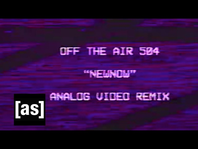 NEWNOW Analog Video Remix Off the Air Adult Swim