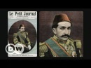 The Ottoman Empire - demise of a major power (1/2) | DW Documentary