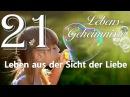 21 DAS LEBEN AUS SICHT DER LIEBE Jesus erläutert ❤️ LEBENS GEHEIMNISSE d Gottfried Mayerhofer