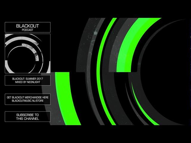 Blackout Summer 2017 (Mixed By Neonlight) Drum bass