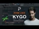 HOW TO MAKE EDM Like Kygo FL Studio tutorial