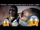 Michael Jackson Responds Back To Quincy Jones
