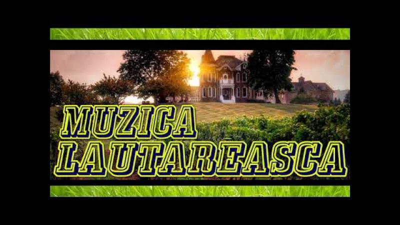 MUZICA LAUTAREASCA 2018 PROGRAM NOU SUPER HORE SI SARBE DE PAHAR